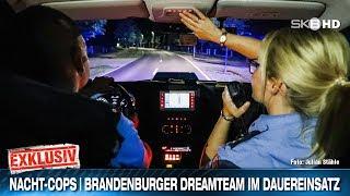 NACHT-COPS | BRANDENBURGER DREAMTEAM IM DAUEREINSATZ
