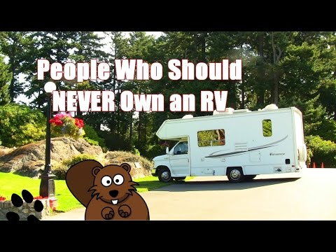 People Who Should NEVER Own an RV