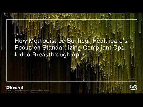 AWS re:Invent 2017: How Methodist Le Bonheur Healthcare's Focus on Standardizing Com (HLC310)