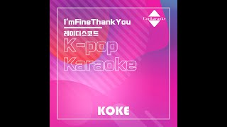 I'mFineThankYou : Originally Performed By 레이디스코드 Karaoke…