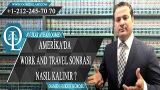 AMERİKA'DA WORK AND TRAVEL SONRASI NASIL KALINIR ?
