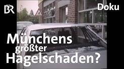 Als in München die Welt unterging: Der Hagel von 1984 | Zwischen Spessart und Karwendel | Doku | BR