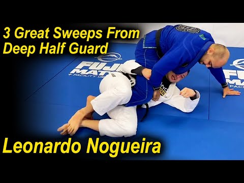 3 Very Efficient Sweeps From Deep Half Guard by Leonardo Nogueira