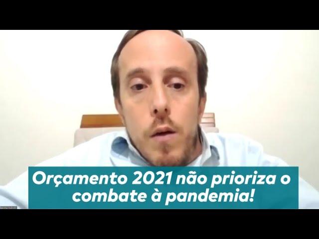 Orçamento 2021 não prioriza o combate à pandemia!