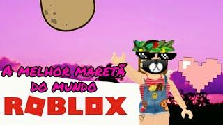 -ROBLOX-The best maretã in the world
