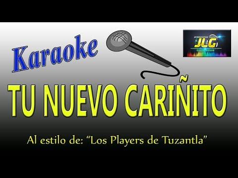 TU NUEVO CARIÑITO -karaoke- Los Players de Tuzantla