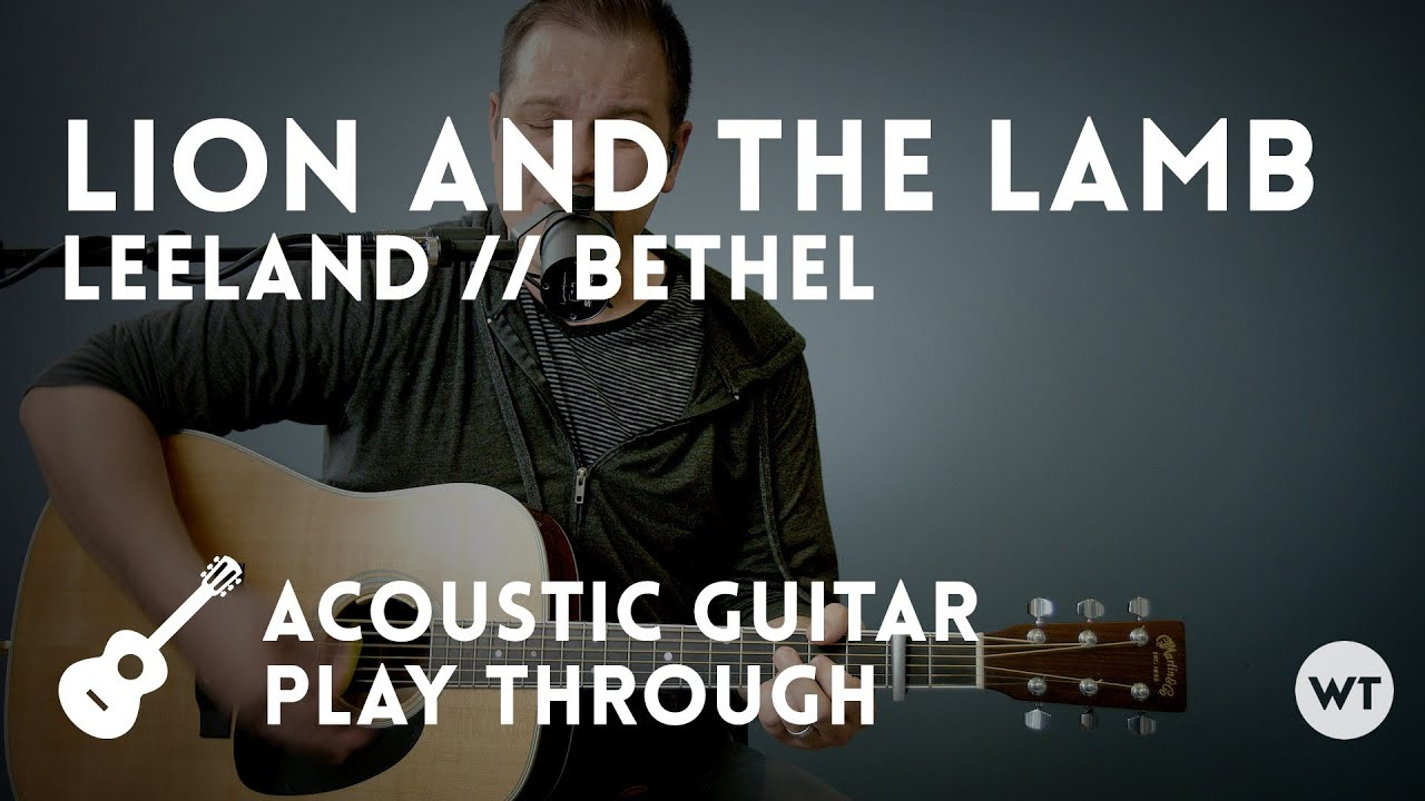 Lion and the Lamb   Bethel // Leeland   Acoustic with chords