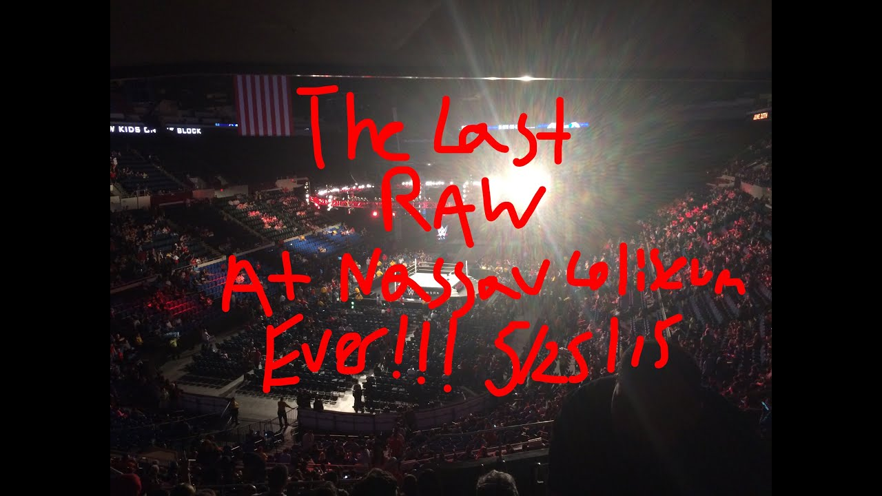 My wwe:vlog of the last raw ever at the old nassau coliseum 5 25