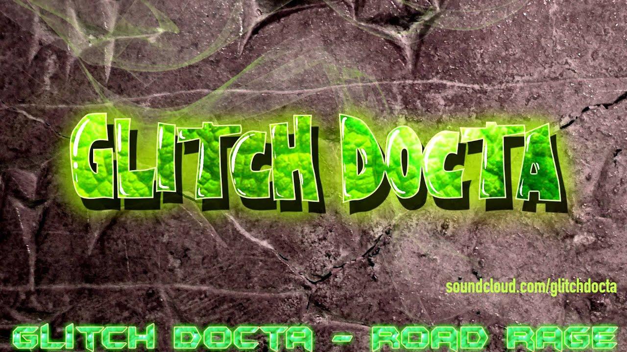 Glitch Docta Road Rage