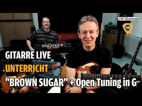 Gitarre lernen - Brown Sugar - Rolling Stones - inkl. Open G Tuning - Live Gitarrenstunde