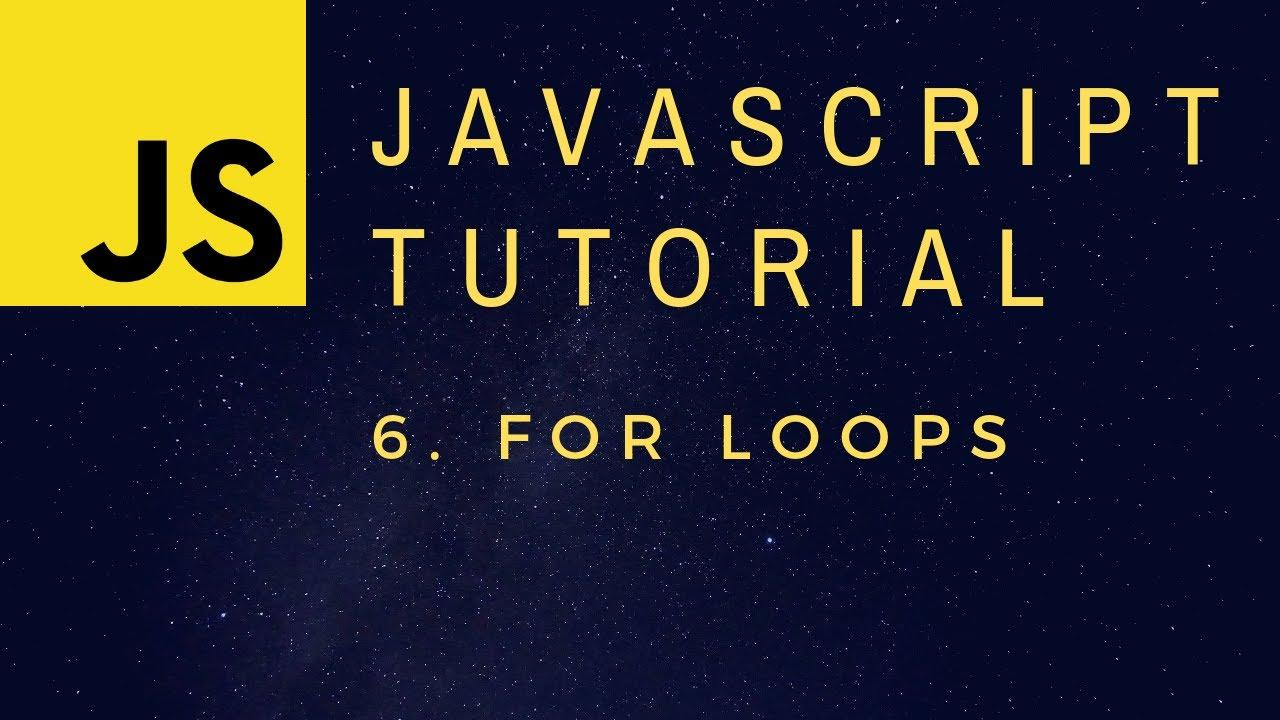 For Loops - JavaScript Programming Basics p 6