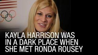 Kayla Harrison Was In A Dark Place When She Met Ronda Rousey