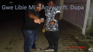 Download Video Anyway ft  Dupa   Gwe libie Mi MP3 3GP MP4