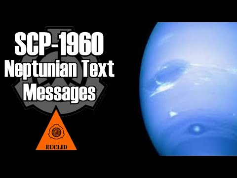 SCP-1960 Neptunian Text Messages | object class euclid | Extraterrestrial / visual scp