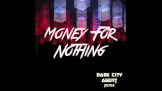 Скачать Dire Straits Money For Nothing Dark City Agent Remix