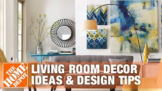 Living Room Decorating Ideas | Expert Interior Design Tips | The Home Depot