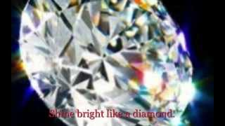 Rihanna: DIAMONDS - Shine Bright Like a Diamond music video (Diamonds Lyrics on screen)