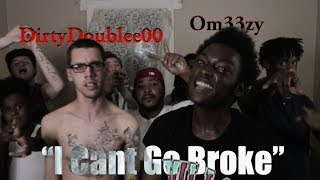 DirtyDoublee00 x Om33zy - I Cant Go Broke (Official Musik Video)