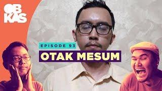 #OBROLANKULKAS | Eps. 93 | Otak Mesum