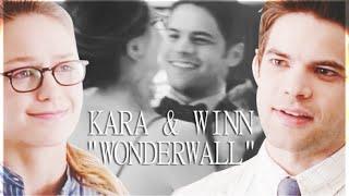 Kara & Winn || Wonderwall