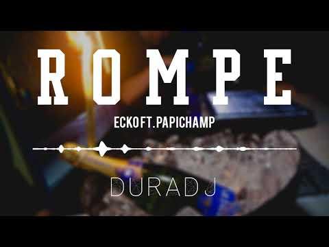 ROMPE - Ecko FT. PapiChamp [SimpleMix] | DURADJ