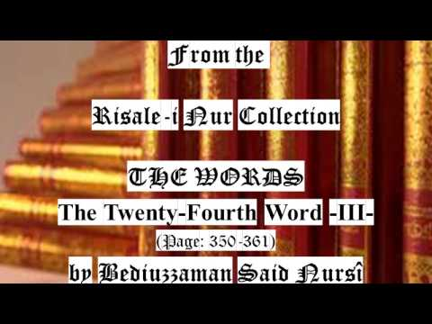 From the Risale-i Nur Collection, THE WORDS, The TwentyFourth Word III , Page:350-361 , Bediüzzaman
