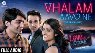 Vhalam Aavo Ne (Sad/Male) | Full Audio Song | Love Ni Bhavai | Sachin-Jigar | Jigardan Gadhavi