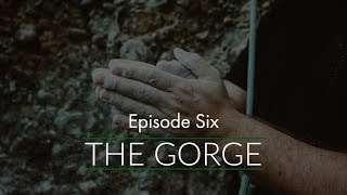 Episode 6: The Gorge (AUDIO ONLY PODCAST)