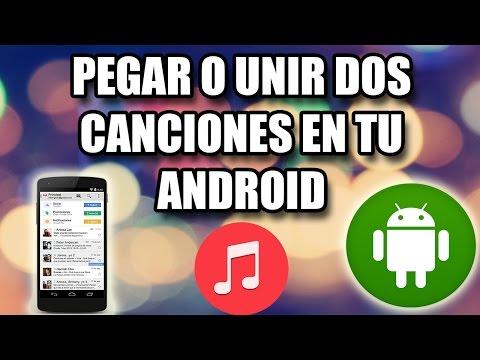 INCREIBLE!! •Como UNIR Dos CANCIONES En Tu Dispositivo Android 2016 HD-