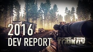 Escape from Tarkov Developer&#39;s 2016 Report (Годовой Отчет) LOTS of gameplay | Subs available<
