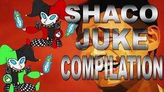 Shaco Juke Compilation
