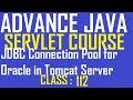 112 Create JDBC Connection Pool for Oracle in Tomcat Server| Advance Java Servlet Tutorial