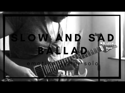 Guitar Solo - Slow And Sad Ballad Improvisation