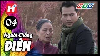 Người Chồng Điên - Tập 04 | Phim Tâm Lý Việt Nam 2017
