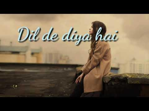 dil-de-diya-hai-full-video-audio-song