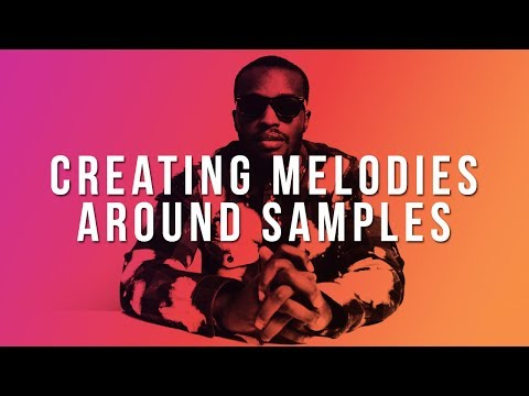 HOW TO BUILD MELODIES AROUND SAMPLES | How To Make Counter Melodies In FL Studio 12