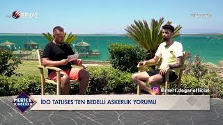 İdo Tatlıses'ten 'Bedelli Askerlik' açıklaması