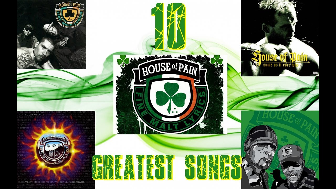 House of pain top 10 greatest songs youtube for Top 10 house songs