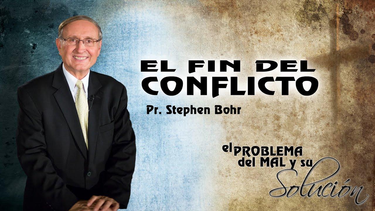 12/12 El Fin del Conflicto | Serie El Problema del Mal y su Solucion - Pr Esteban Bohr