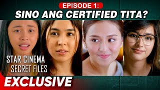 EPISODE 1: Sino sa kanila ang certified tita? | Star Cinema Secret Files