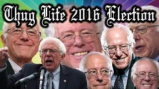 Bernie Sanders 2016 Presidential Election Thug Life Compilation
