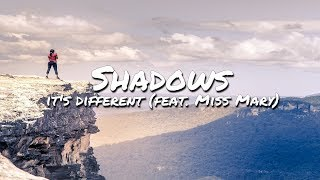 it&#39s different - Shadows (feat. Miss Mary) (Lyrics)