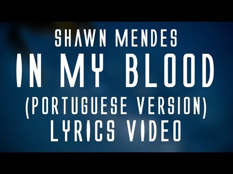 Shawn Mendes - In my blood (Portuguese Version) (lyrics)🎤