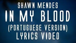 Video Shawn Mendes - In my blood (Portuguese Version) (lyrics)🎤 download MP3, 3GP, MP4, WEBM, AVI, FLV Juni 2018