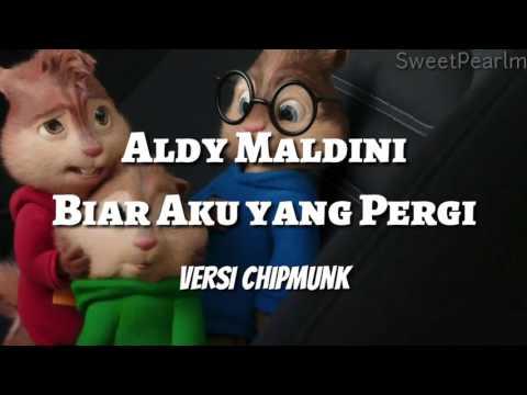 ALDY MALDINI - BIAR AKU YANG PERGI (versi Alvin Chipmunk) #2
