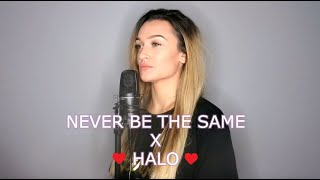 Never Be The Same X Halo (Camila Cabello X Beyonce)