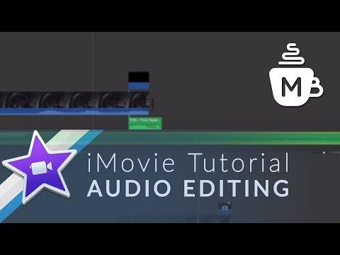 IMovie Tutorial- Audio Editing