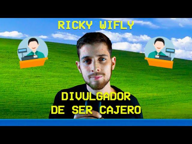 Ricky Wifly: Divulgador de ser cajero | VentanasXP