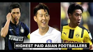 Worlds Highest Paid Asian Football Players in 2018  (New-Updated) | ft. Okazaki, Kagawa, Heung-min