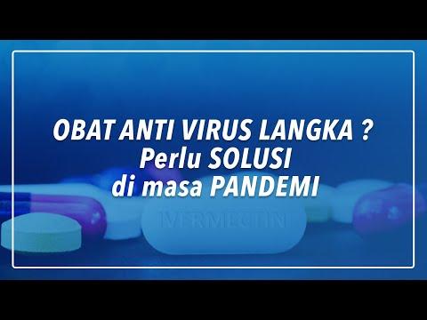 Obat anti Virus Langka? Perlu SOLUSI di masa PANDEMI